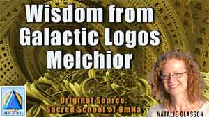 Wisdom from Galactic Logos Melchior