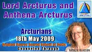 Lord Arcturus and Anthena Arcturus Channeled Messages by Natalie Glasson from Sacred School of OmNa