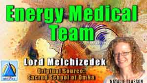Energy Medical Team by Lord Melchizedek