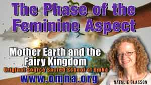 The Phase of the Feminine Aspect- Mother Earth and the Fairy Kingdom