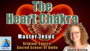 The Heart Chakra by Master Jesus
