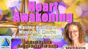 Heart Awakening by Master Kuthumi, Master El Morya and Master Saint Germain