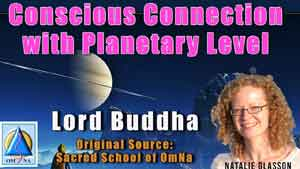 Conscious Connection with Planetary Level by Lord Buddha