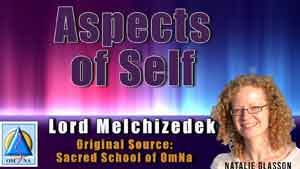 Aspects of Self by Lord Melchizedek