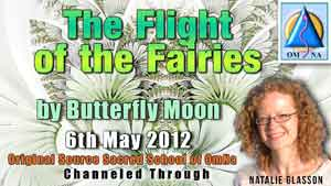 The Flight of the Fairies by Butterfly Moon Channeled Message with Natalie Glasson from Sacred School of OmNa
