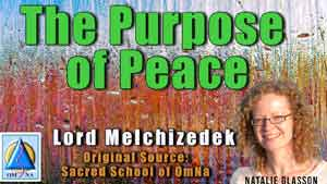 The Purpose of Peace by Lord Melchizedek