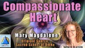 Compassionate Heart by Mary Magdalene