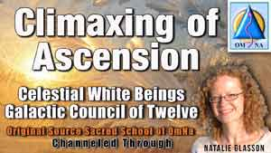 Climaxing of Ascension by Celestial White Beings Galactic Council of Twelve