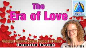 Era of Love from Sacred School of OmNa by Natalie Glasson