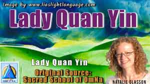 Lady Quan Yin Channeled Messages by Natalie Glasson