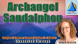 Channeled Message Archangel Sandalphon by Natalie Glasson from Sacred School of OmNa