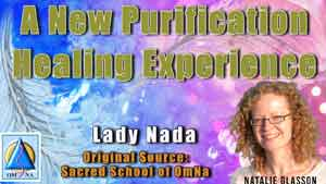 A New Purification Healing Experience by Lady Nada