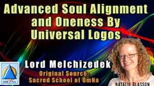 Advanced Soul Alignment and Oneness By Universal Logos