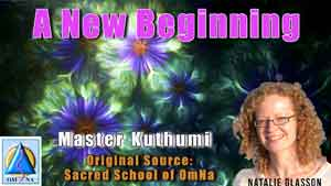A New Beginning by Master Kuthumi