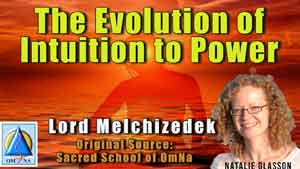 The Evolution of Intuition to Power by Lord Melchizedek