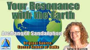 Your Resonance with the Earth by Archangel Sandalphon