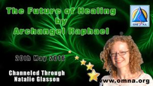 The Future of Healing by Archangel Raphael