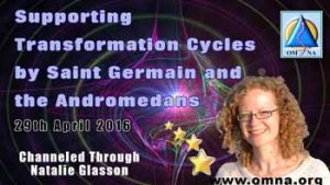 Supporting Transformation Cycles by Saint Germain and the Andromedans