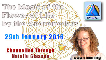 The Magic of the Flower of Life by the Andromedans