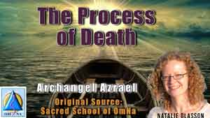 The Process of Death by Archangel Azrael