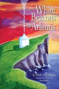 White Beacons of Atlantis by Natalie Glasson