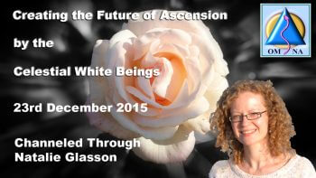 Creating the Future of Ascension by the Celestial White Beings