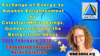 Exchange of Energy to Awaken Enlightenment by Celestial White Beings, Goddess Isis and the Beings from Venus