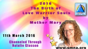 2016 - The Birth of Love Warrior Souls by Mother Mary