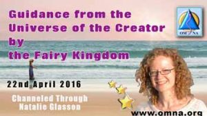 Guidance from the Universe of the Creator by the Fairy Kingdom