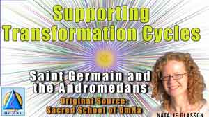 Supporting Transformation Cycles Saint Germain and the Andromedans