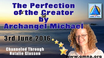 The Perfection of the Creator by Archangel Michael