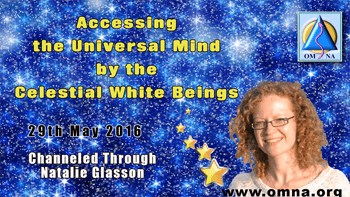 Accessing the Universal Mind by the Celestial White Beings