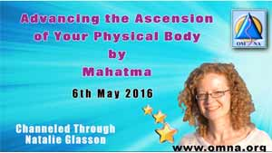 Advancing the Ascension of your Physical Body