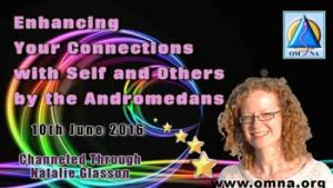 Enhancing Your Connections with Self and Others by the Andromedans