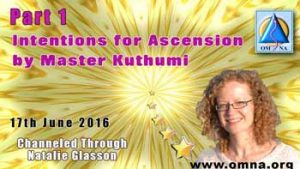 Part 1 Intentions for Ascension by Master Kuthumi