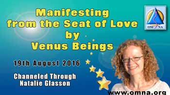 Manifesting from the Seat of Love by Venus Beings
