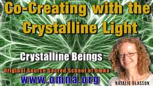 Co-Creating with the Crystalline Light
