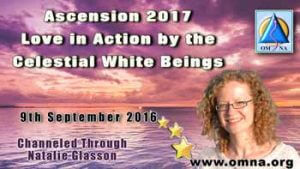 Ascension 2017: Love in Action by the Celestial White Beings