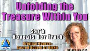 Unfolding the Treasure Within You Sarh Reveals Her Truth