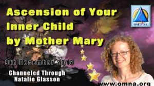 Ascension of Your Inner Child by Mother Mary