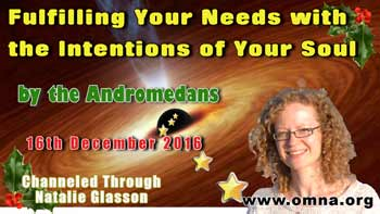Fulfilling Your Needs with the Intentions of Your Soul by the Andromedans