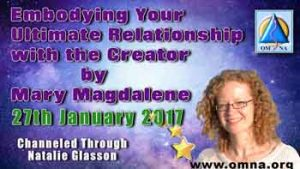 Embodying Your Ultimate Relationship with the Creator by Mary Magdalene