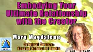 Embodying Your Ultimate Relationship with the Creator