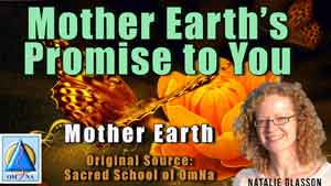 Mother Earth's Promise to You
