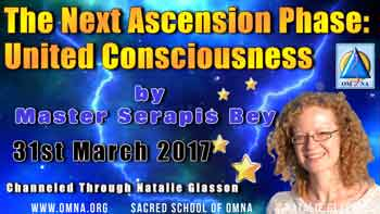 The Next Ascension Phase: United Consciousness by Master Serapis Bey