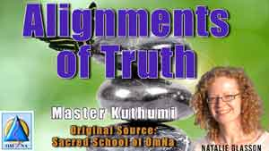 Alignments of Truth by Master Kuthumi