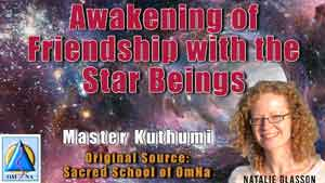 Awakening of Friendship with the Star Beings by Master Kuthumi