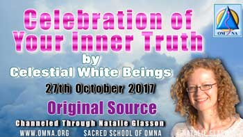 Celebration of Your Inner Truth by Celestial White Beings