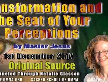 Transformation and the Seat of Your Perceptions by Master Jesus
