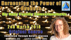 Harnessing the Power of Oneness by the Holy Family Consciousness